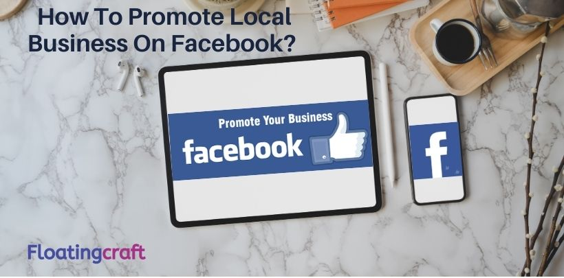 How To Promote Local Business On Facebook